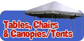Tables, Chairs & Canopies/Tents